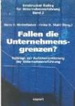 Fallen die Unternehmensgrenzen?: Beiträge zur Außenorientierung der Unternehmensführung (Innsbrucker Kolleg für Unternehmensführung)