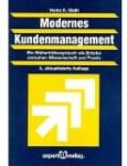 Modernes Kundenmanagement: Ein Weiterbildungsbuch als Brücke zwischen Wissenschaft und Praxis (Praxiswissen Wirtschaft)