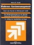 Modernes Kundenmanagement - Wenn der Kunde im Mittelpunkt steht: Ein Weiterbildungsbuch von der Kundenabwanderung und Kundennähe bis zur ... und Kundenbewertung (Praxiswissen Wirtschaft)